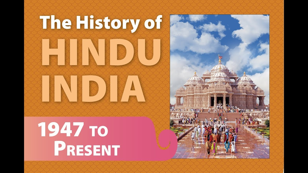 The History of Hindu India, Part Five: 1947 to Present