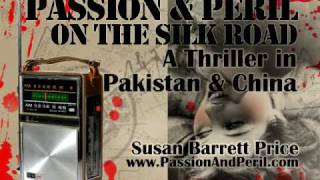 Trailer: Passion & Peril on the Silk Road: A Thriller in Pakistan & China