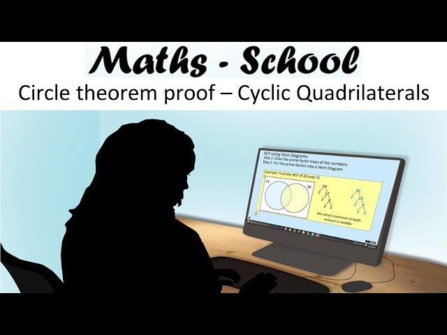 Cyclic quadrilateral Circle theorem proof - Maths GCSE Revision Lesson. (Maths-School)