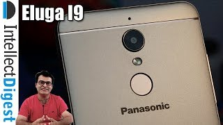 Panasonic Eluga I9 Unboxing, Camera, Features Overview And Hands On | Intellect Digest