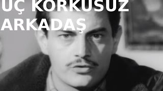 Üç Korkusuz Arkadaş - Türk Filmi