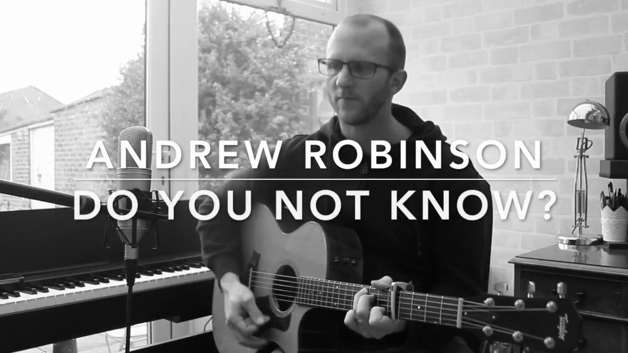 Do You Not Know? - Andrew Robinson