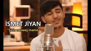 Ä°smet Jiyan - Åžirin NexweÅŸ Mame (Akustik)