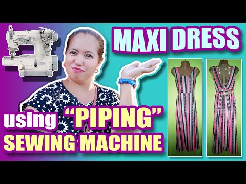 "[VIDEO] - Maxi Dress using ""Piping"" Sewing Machine 