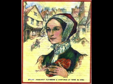 St Margaret Clitherow (Feast day 26- March)