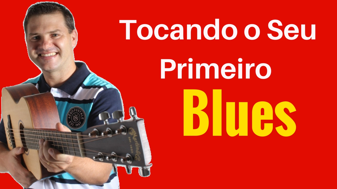 Rock Blues - Aprenda a Tocar o Seu Primeiro Rock Blues no Violão