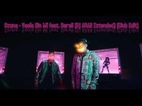 Ozuna - Vacía Sin Mí feat. Darell (Dj ARAN Extended) (Club Edit)
