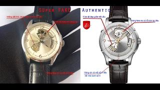 Cảnh báo hướng dẫn nhận biết đồng hồ Hamilton jazzmaster opent heart super fake (siêu nhái)