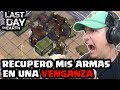 RECUPERO MIS ARMAS EN UNA VENGANZA | LAST DAY ON EARTH: SURVIVAL | [El Chicha]
