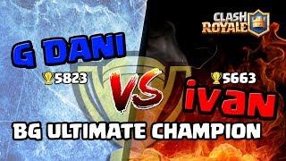 G DANI vs Ivan - BG Ultimate Champion #1