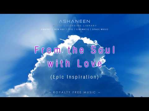 ASHANEEN -  From the Soul with Love (Beautiful Epic Inspiration)