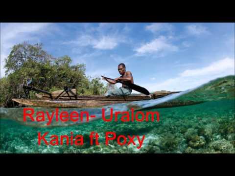 Rayleen -Uralom Kania ft Poxy