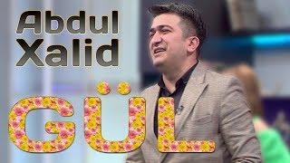 Abdul Xalid Gül