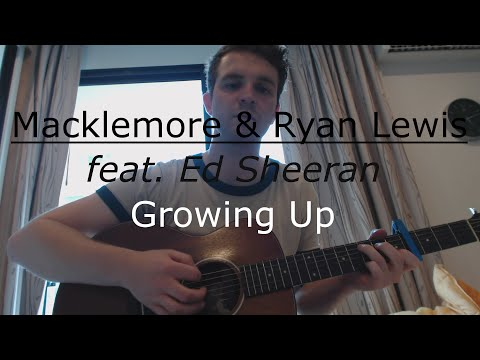 Growing Up - Macklemore & Ryan Lewis Feat. Ed Sheeran (Guitar Lesson/Guitar Tutorial) with Ste Shaw