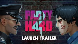 Party Hard 2 Launch Trailer