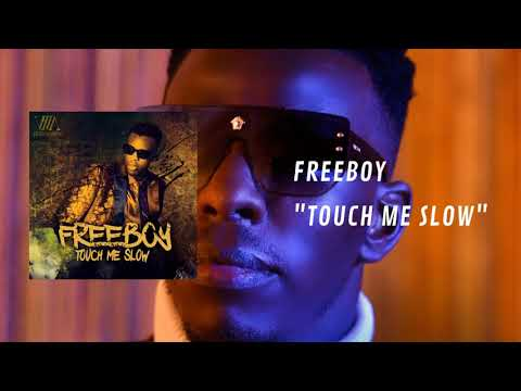 FreeBoy - Touch Me Slow (AUDIO)