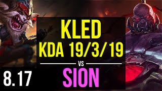 KLED vs SION (TOP) ~ KDA 19/3/19, Legendary ~ EUW Challenger ~ Patch 8.17