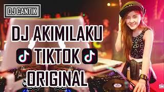 Dj Akmilaku  Tik Tok Original