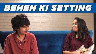 Behen Ki Setting | MostlySane