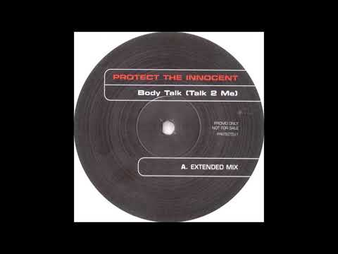 Protect The Innocent - Body Talk (Talk 2 Me) (Extended Non Vocal) (2003)