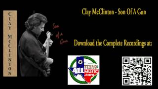 ALLTEXASMUSIC - Clay McClinton - Son Of A Gun
