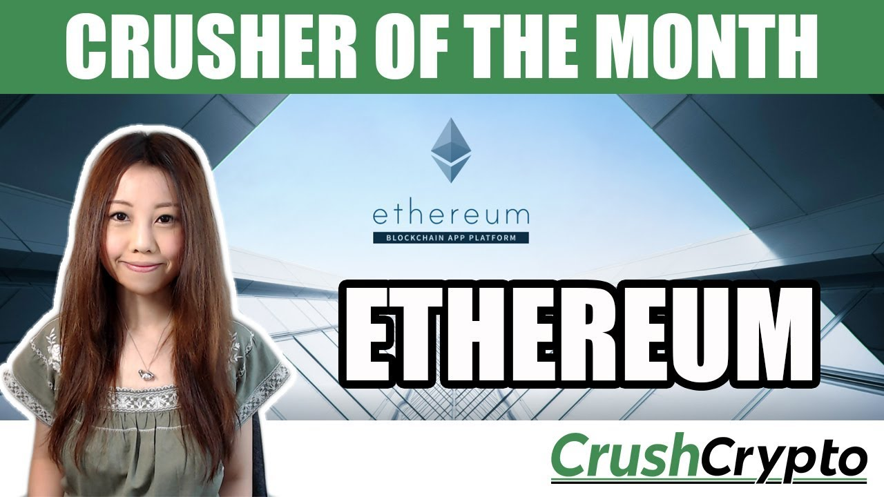 Crusher of the Month: Ethereum (ETH) - Decentralized Smart Contract Platform