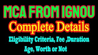 MCA from IGNOU: Eligibility Criteria, Fee, Duration, Age(Min or Max), Worth or not