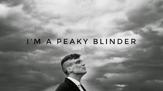I'm a Peaky Blinder ( Official Video )