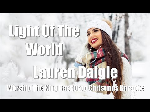 "Lauren Daigle ""Light Of The World"" Worship The King Christmas Karaoke"