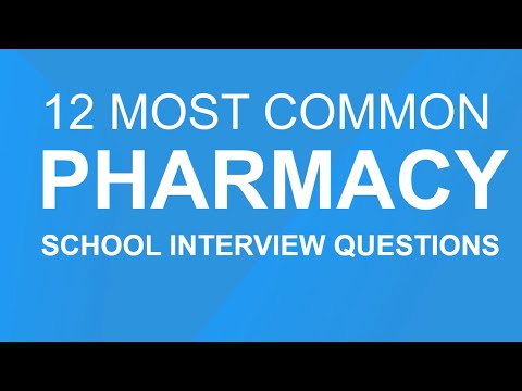 Pharmacy school interview questions: 12 most common questions