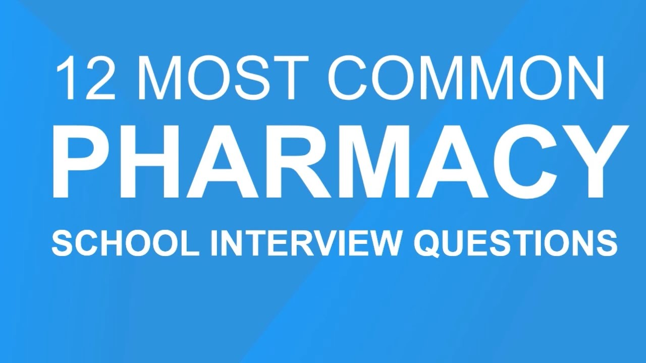 pharmacy school interview questions  12 most common