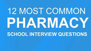 Pharmacy school interview questions: 12 most common questions thumbnail