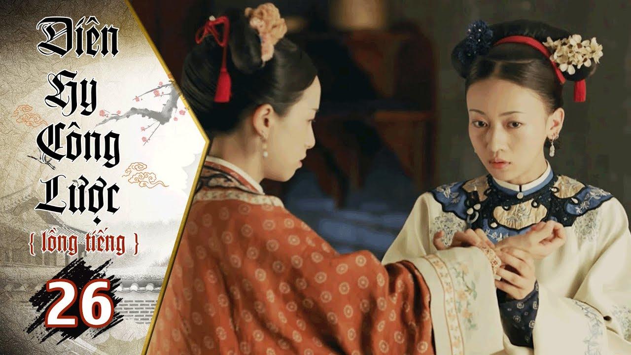 image Diên Hy Công Lược - Tập 26 (Lồng Tiếng) | Phim Bộ Trung Quốc Hay Nhất 2018 (17H, thứ 2-6 trên HTV7)