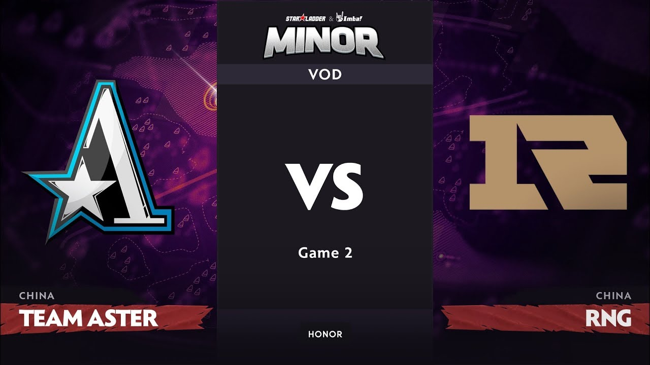 [RU] Team Aster vs Royal Never Give Up, Game 2, CN Qualifier, StarLadder ImbaTV Dota 2 Minor