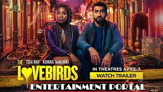 The Lovebirds  2020  Trailer | Issa Rae, Kumail Nanjiani, Kyle Bornheimer | Comedy |
