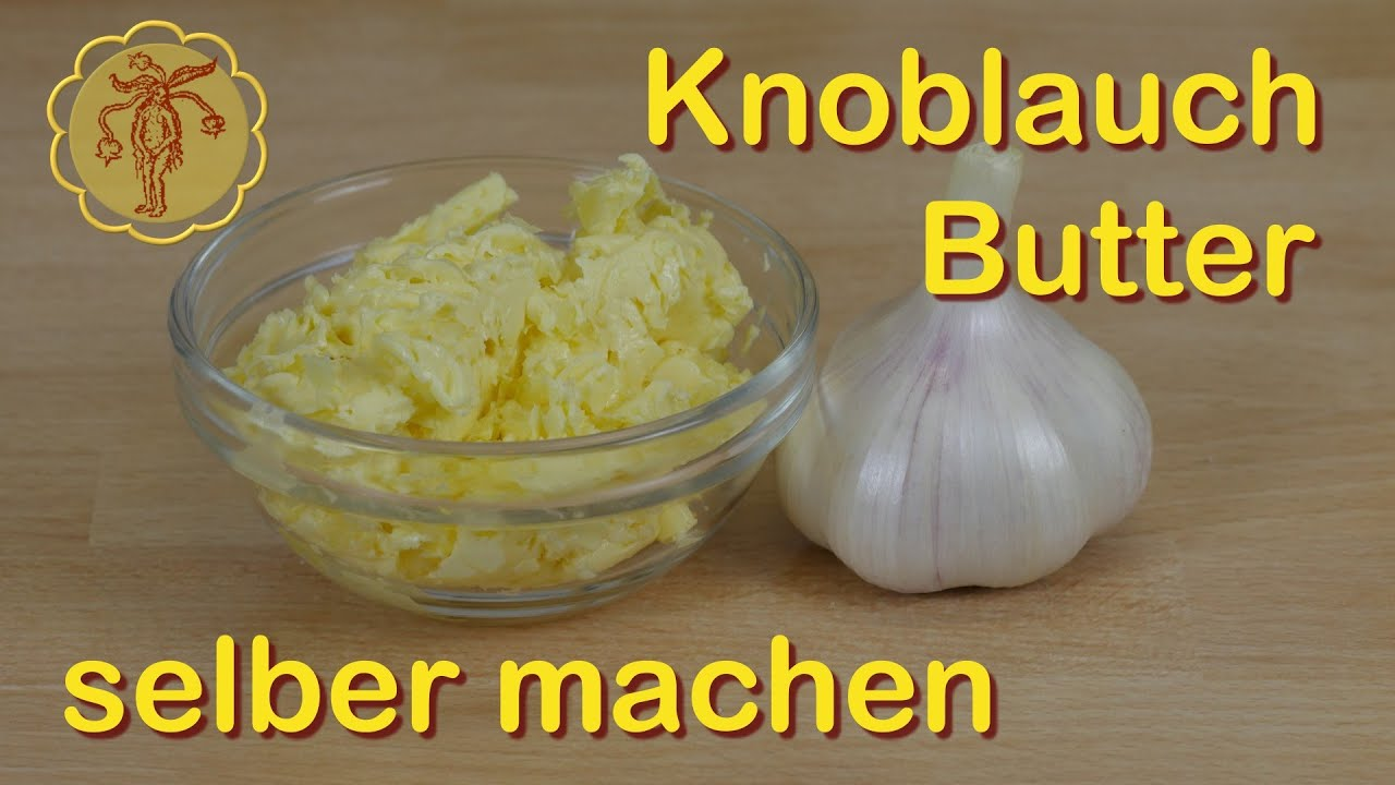 knoblauch butter selber machen youtube. Black Bedroom Furniture Sets. Home Design Ideas