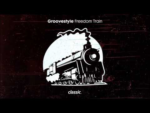 Groovestyle 'Freedom Train' (No Ears Mix)