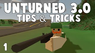 Unturned 3.0 Tips & Tricks [Ep 1] (Updated 2016)