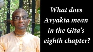 What does Avyakta mean in the Gita's eighth chapter?