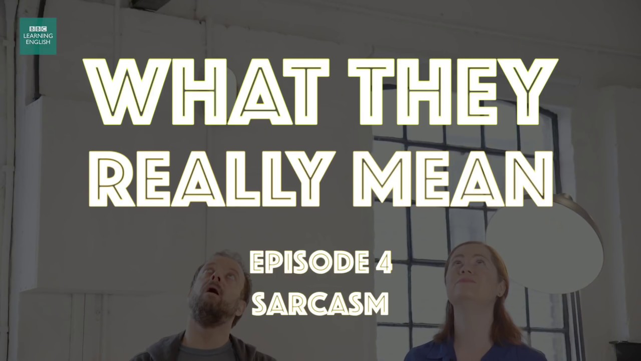 What They Really Mean  Sarcasm   YouTube What They Really Mean  Sarcasm