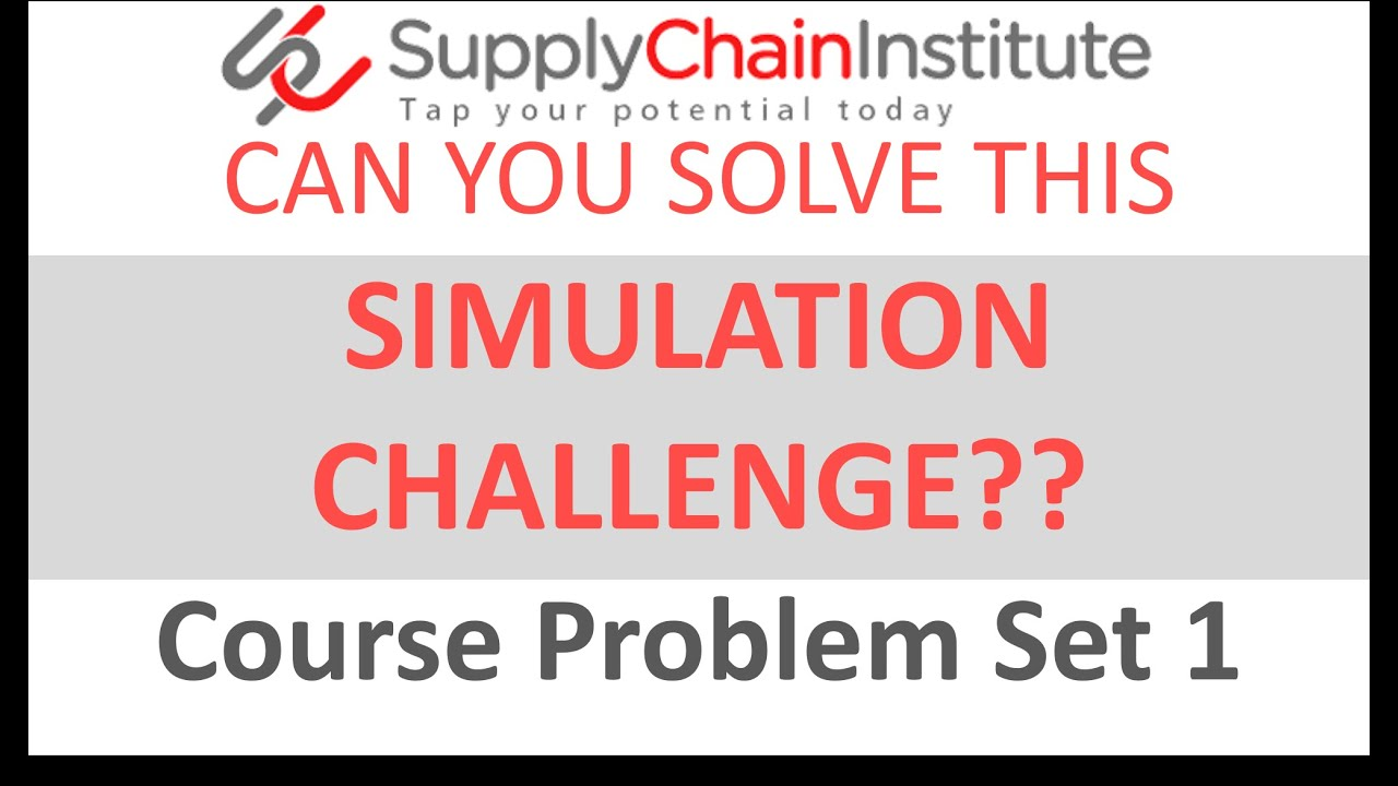 REALLY simulating the Supply Chain Block 1-Problem Set