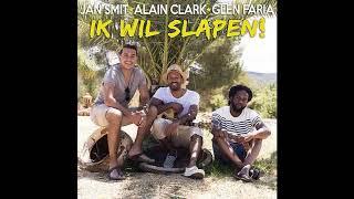 Jan Smit, Alain Clark & Glen Faria - Ik Wil Slapen