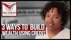 3 Ways To Build Wealth Using Credit - Oakland -RAISE YOUR CREDIT SCORE FAST