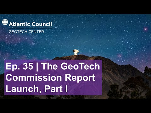 The Commission on the Geopolitical Impacts of New Technology and Data: Report launch   Part 1