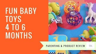 Fun Toys for Baby - 4 to 6 months old