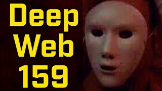 THE EDGY MASK VIDEO! - Deep Web Browsing 159