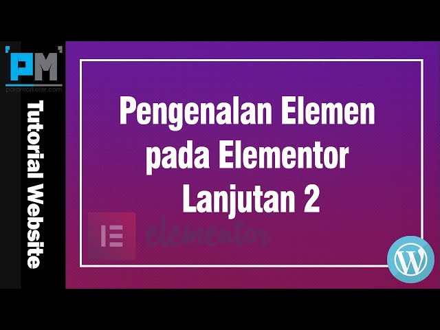 Pengenalan Elemen Elemntor Lanjutan 2 #24