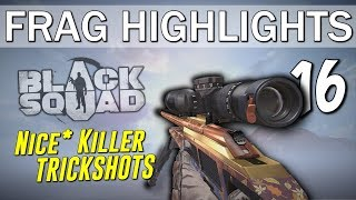 Nice* Killer Trickshots - Frag Highlights #16 (Black Squad)