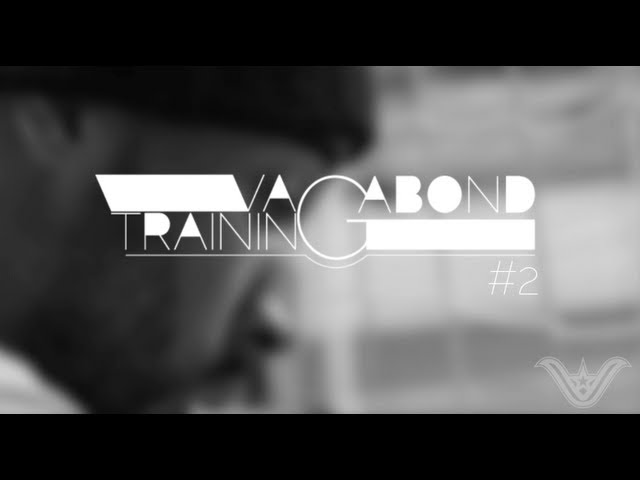 VAGABOND TRAINING #2