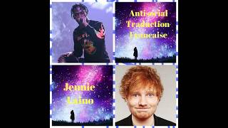 Ed Sheeran & Travis Scott - Antisocial - Traduction Francaise